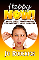 Happy Now!: Awaken Positive Transformation with Simple Habits