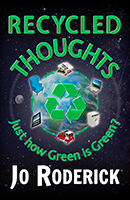 Recycled Thoughts: Just how Green is Green?