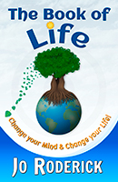 The Book Of Life: Change your Mind and Change your Life!
